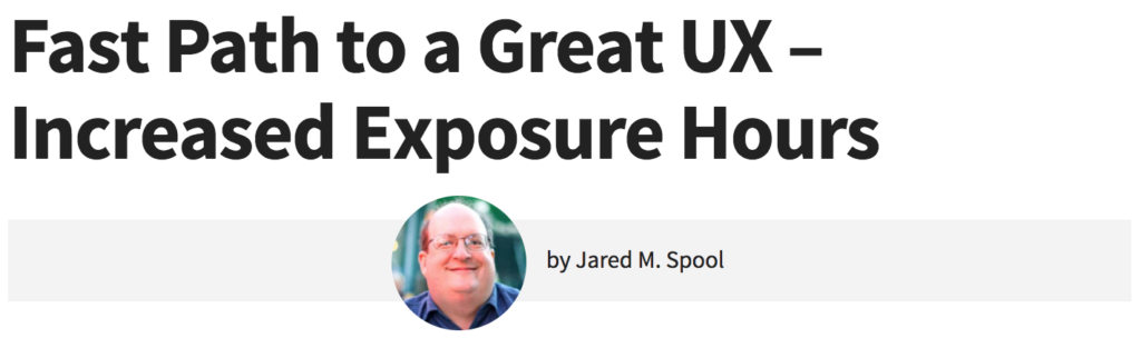 A quote from Jared Spool about about how to achieve a great UX